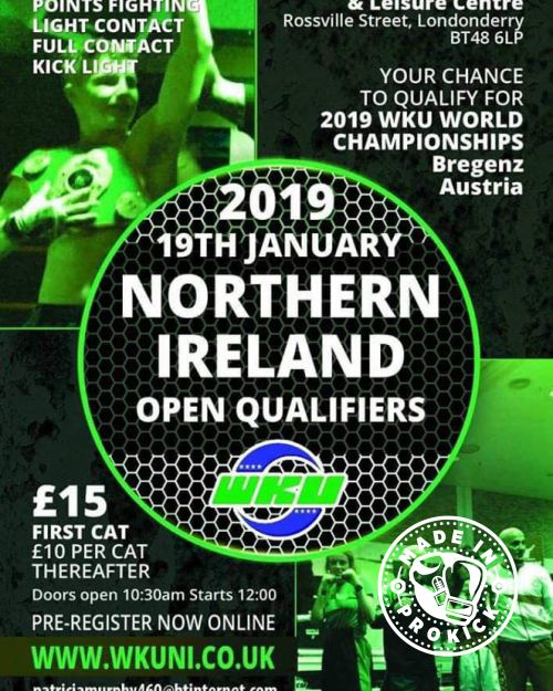 Poster For Derry Event WKU Northern Irish open hosted by the WKU Northern Ireland, the event is staged in the Maiden City Derry / Londonderry at Pilots Row Recreation centre with first bell of the day sounding at 12pm. SATURDAY) 19th Jan 2019.